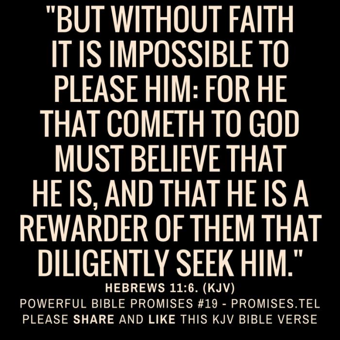 Hebrews 11:6. KJV Bible. Powerful Bible Promises 19.
